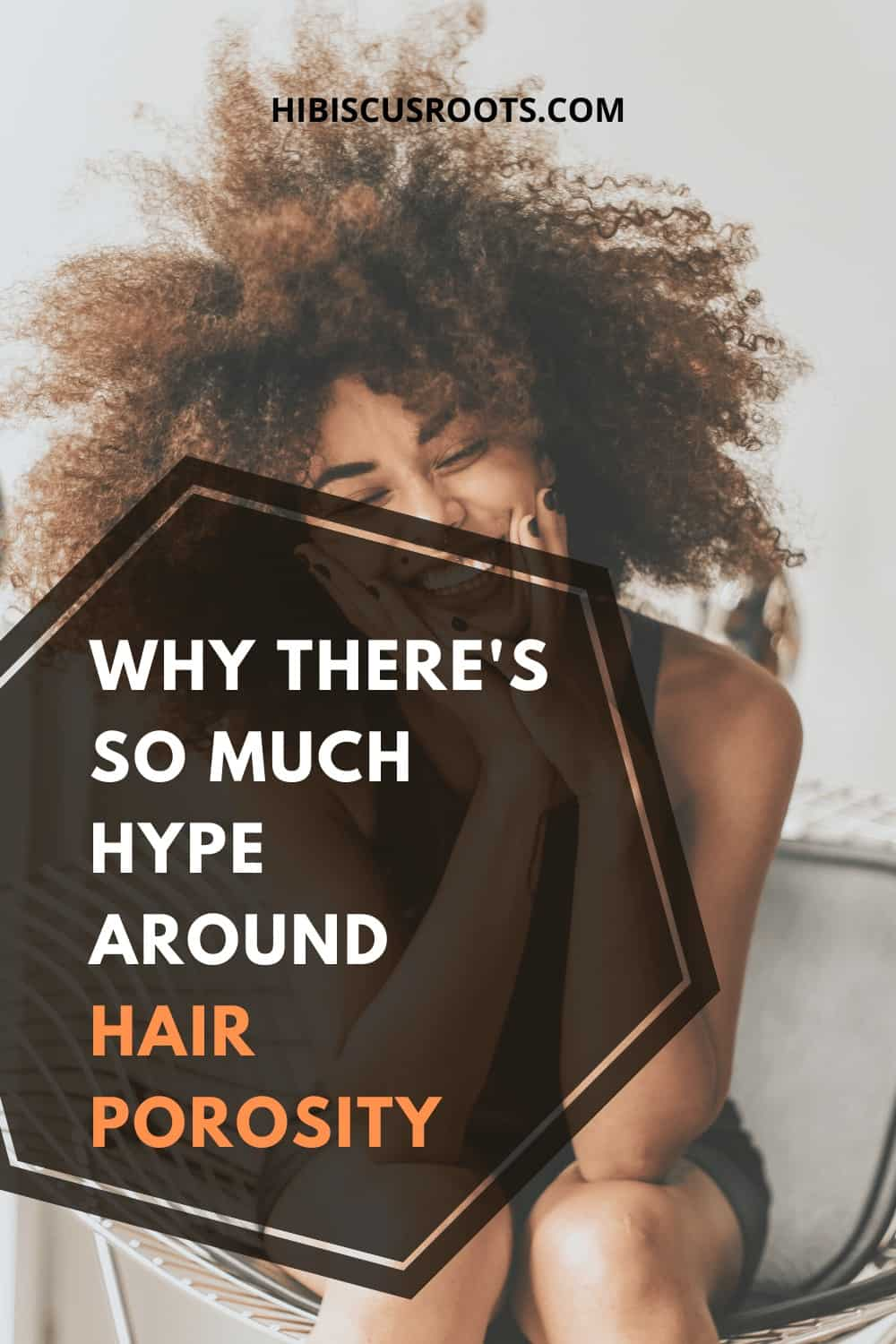What You Should Know about Natural Hair Porosity