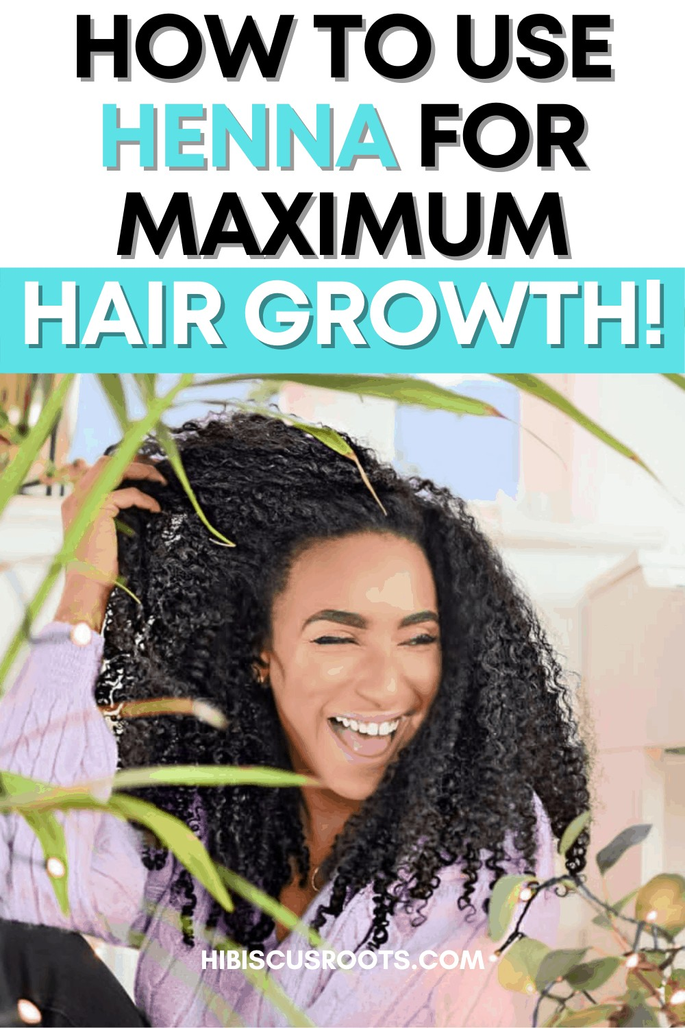 The Curly Girl\'s Guide to Henna for Hair Growth!