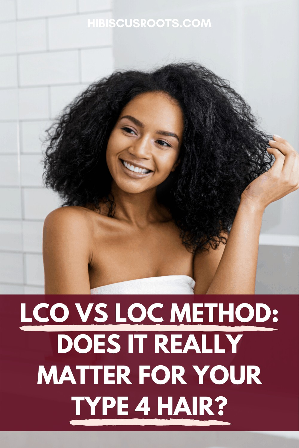 LOC vs LCO Method: How to Moisturize Natural Hair!