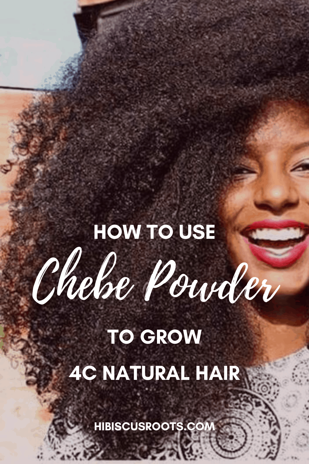 How to Use Chebe Powder to Grow 4C Hair - Remarkably!