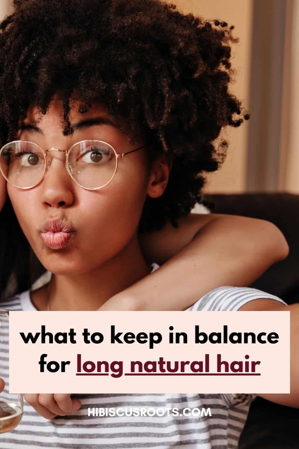 4 Elements to Keep in Balance for Long Natural Hair!