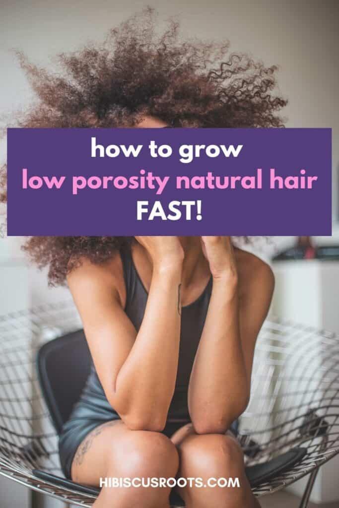 low porosity natural hair growth