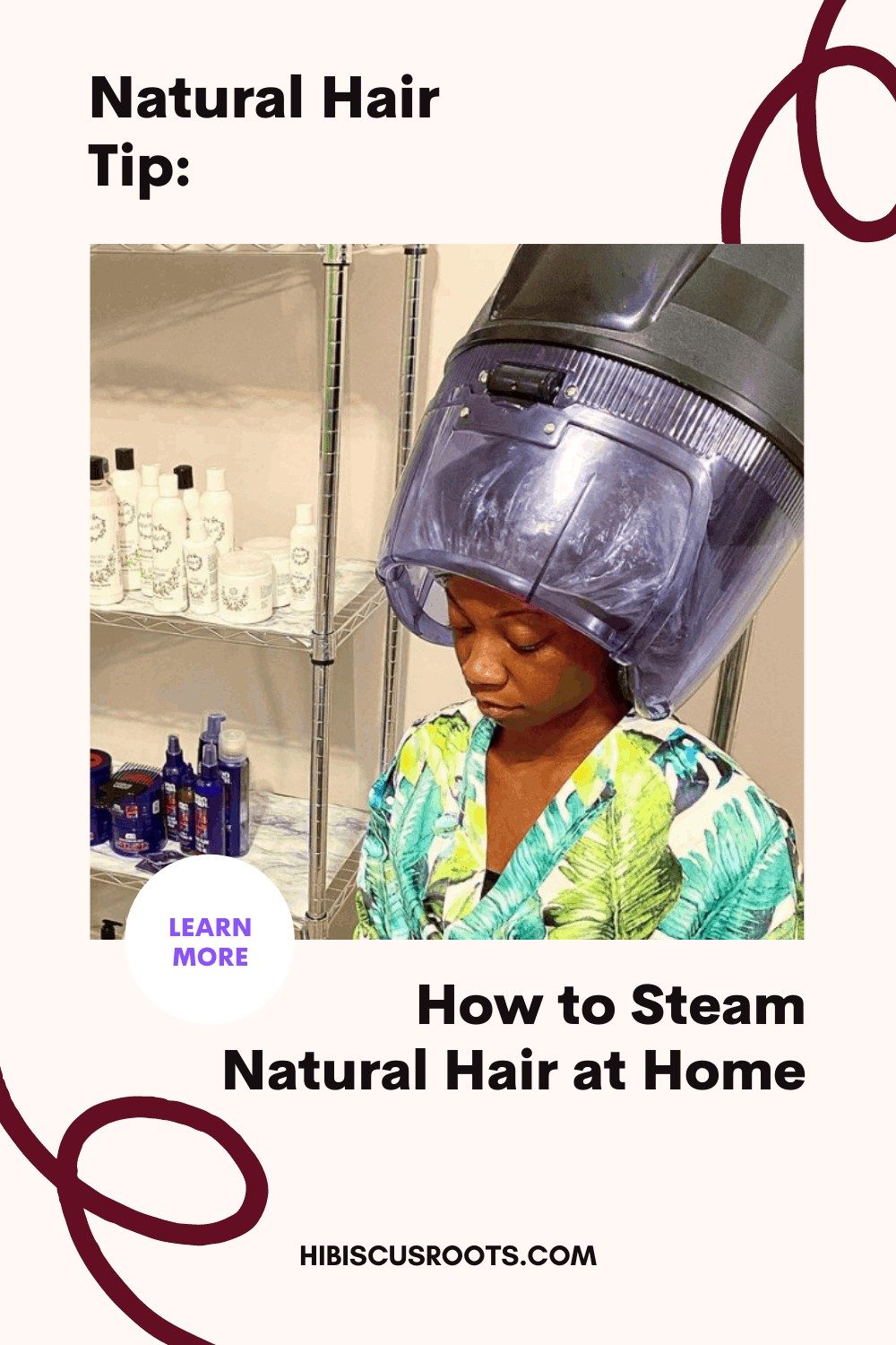 6 Hassle-Free Ways to Steam Natural Hair at Home!