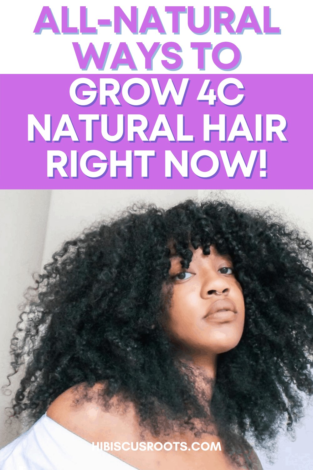 how to grow 4c natural hair