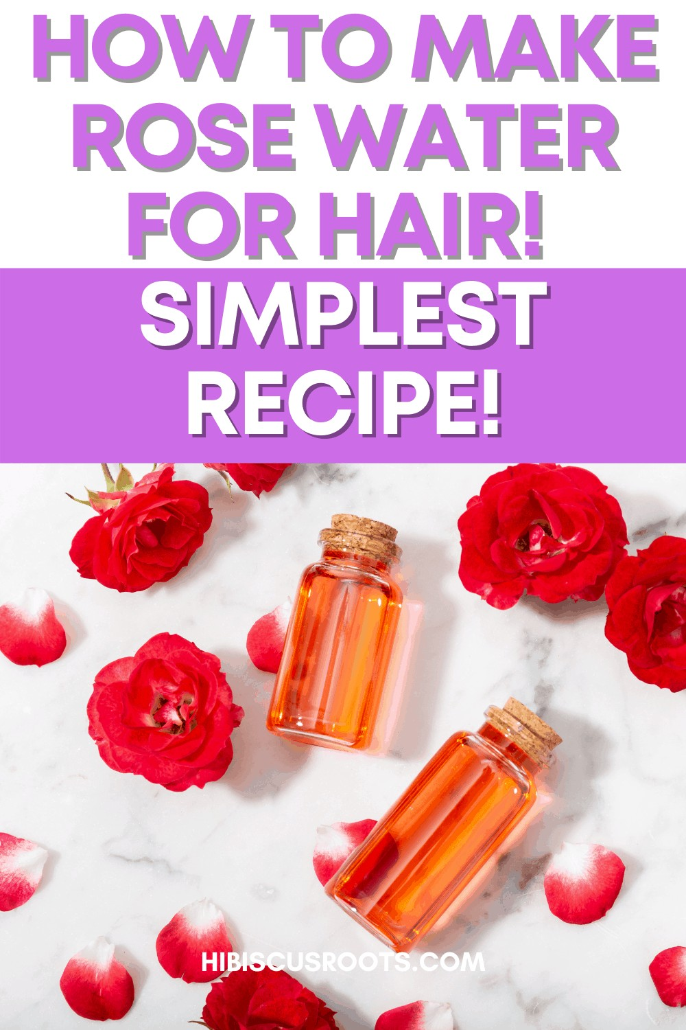 How to Make Rose Water for Natural Hair - Easy Recipe!