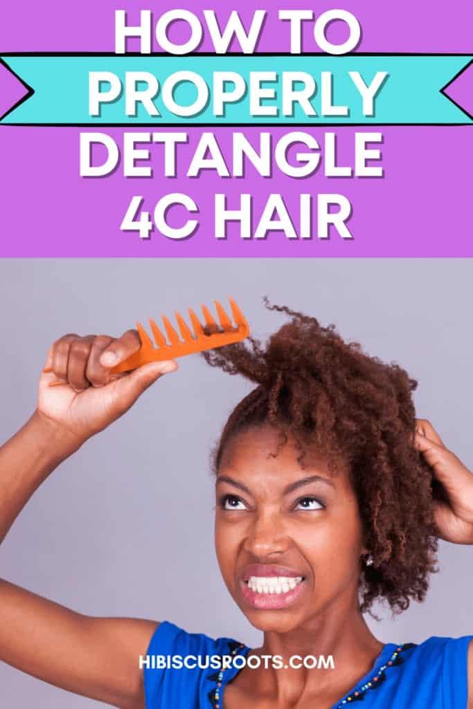 how to properly detangle 4c hair