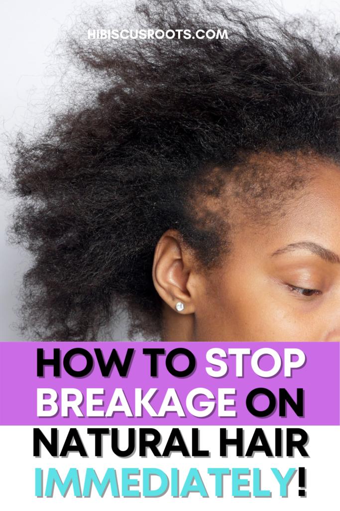 stop natural hair breakage now