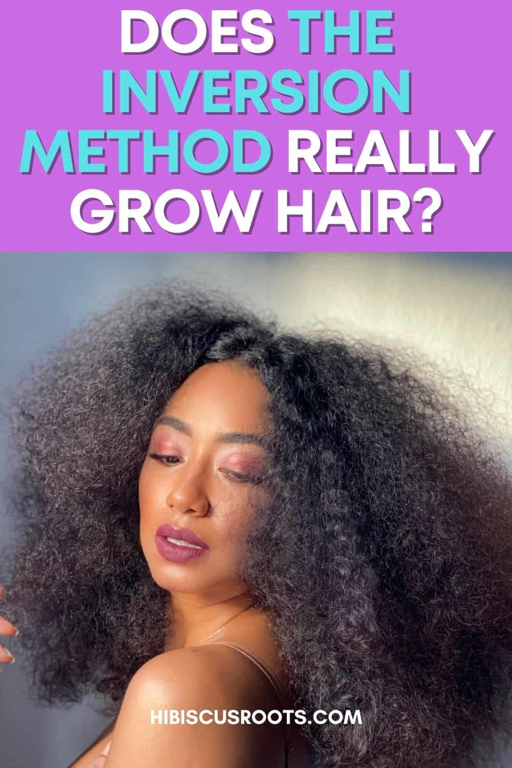The Inversion Method for Hair Growth (Debunked!)
