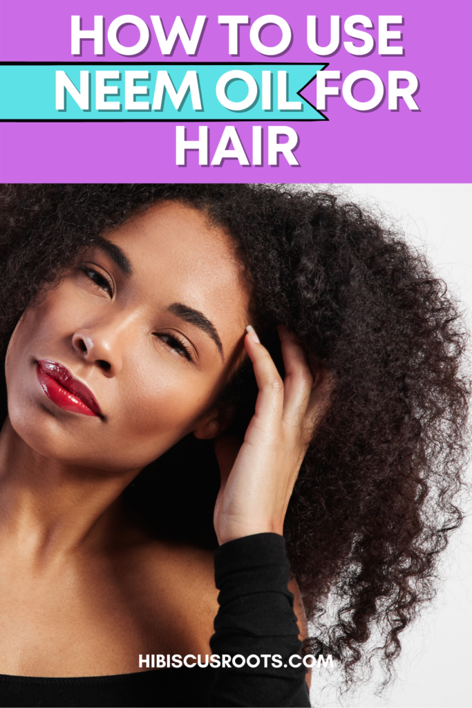 how to use neem oil for natural hair